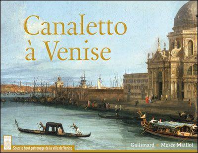 Canaletto A Venise Dans La Lettre Du Libraire Venise Exposition Ville De Venise