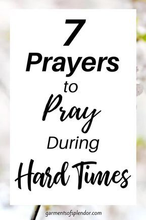 7 Powerful Prayers of Strength During Hard Times -