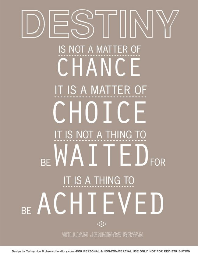 Quotes Destiny Is Not A Matter Of Chance It Is A Matter Of Choice