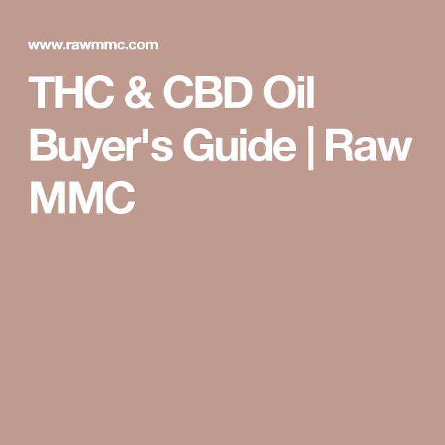 THC & CBD Oil Buyer's Guide   Raw MMC   cancer 6   Buyers