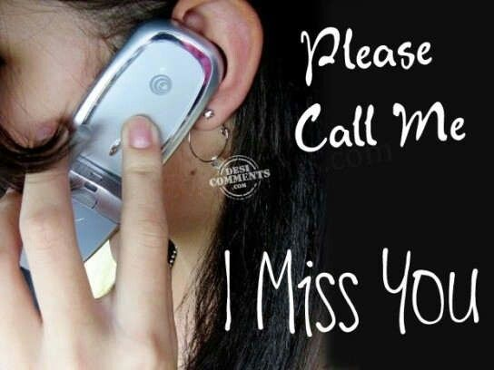 I Miss You My Best Friend Please Just Pick Up The Phone And Give Me A Call Call Me When I Miss You Call Me Maybe
