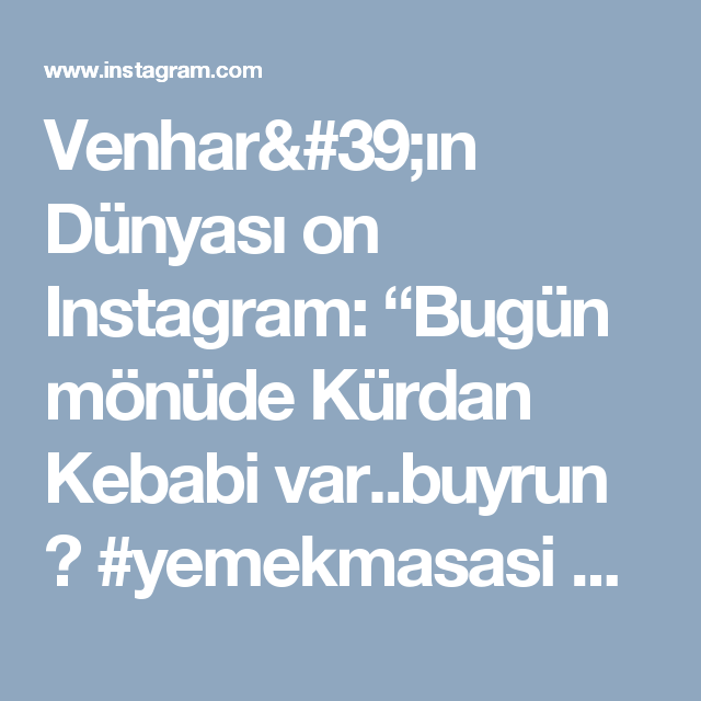 """Venhar'ın Dünyası on Instagram: """"Bugün mönüde Kürdan Kebabi var..buyrun 😉 #yemekmasasi #yemektarifleri #sizinelinizde #sunumperisi #sunum #vsco📷 #zeytinyağlı #zamanidurdur…"""""""