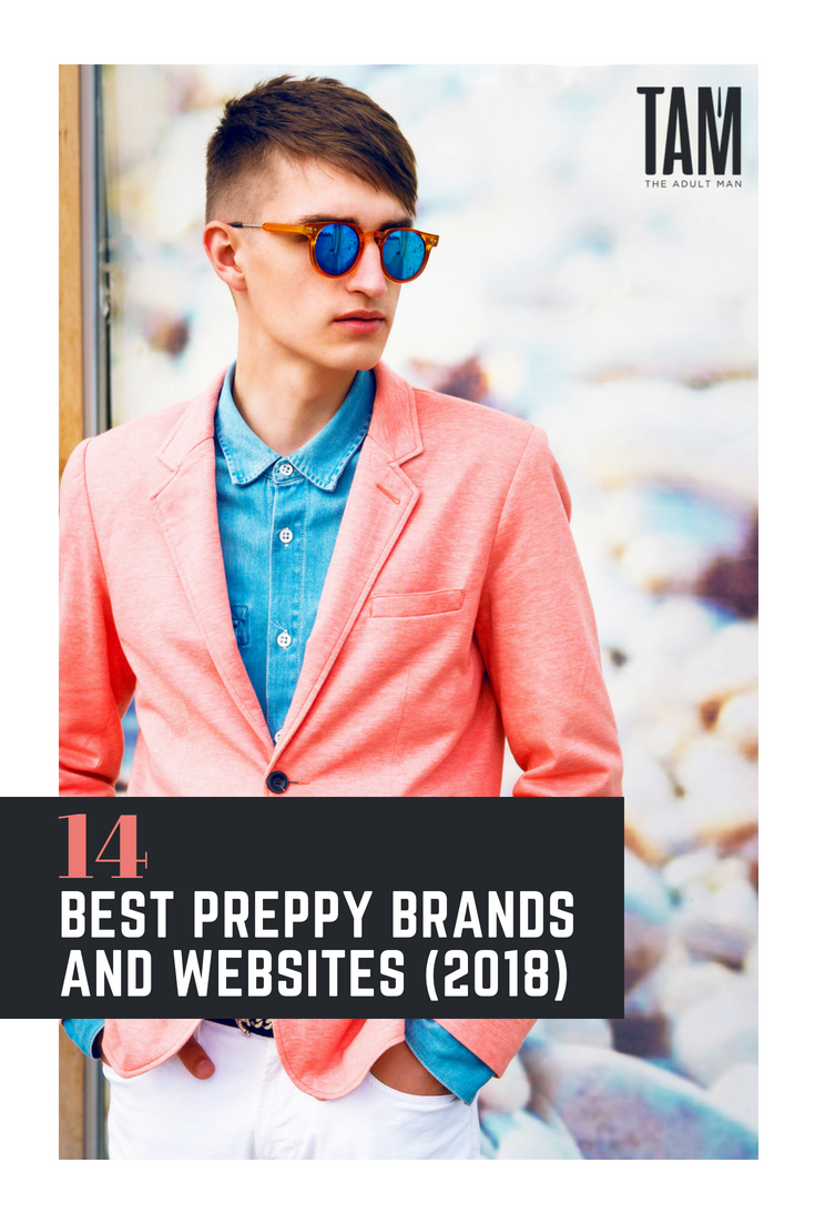 Men S Preppy Brands 14 Best Preppy Clothing Websites 2019 Guide