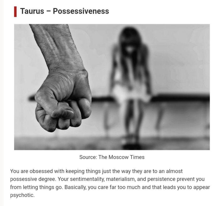 Possessive taurus signs man The 3