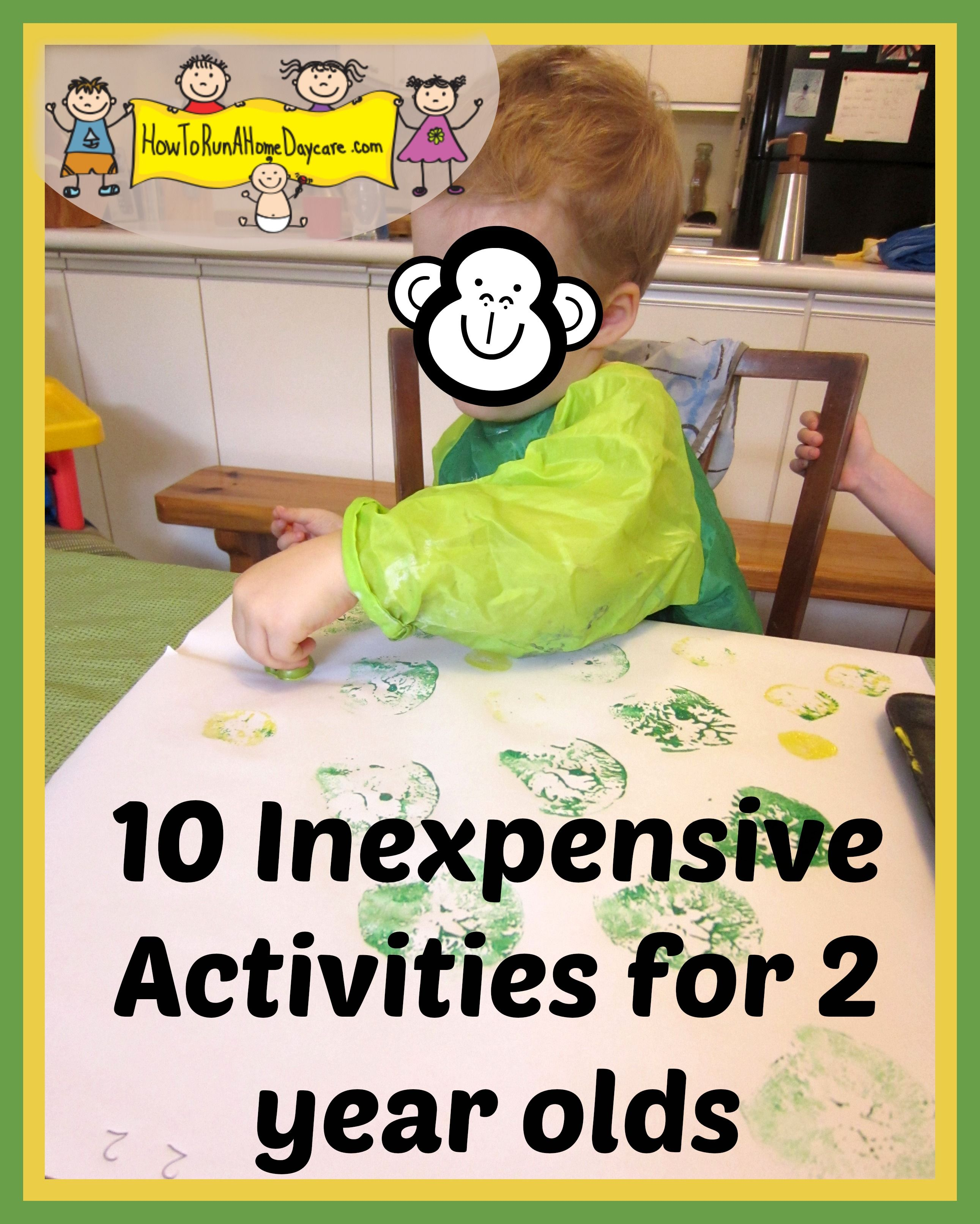 Ten Inexpensive Activities For Two Year Olds How To Run A Home Daycare Two Years Old Activities Activities For 2 Year Olds Toddler Activities