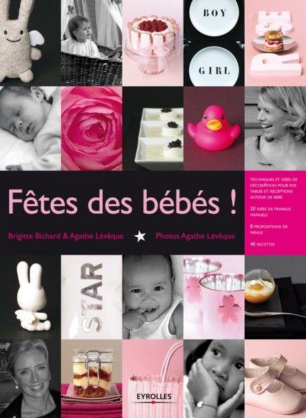 Le livre Fête des bébés by Brigitte Bichard : astuces, conseils et idées pour se réunir en famille  http://www.cotemaison.com/cote-lecture/fetes-des-bebes.html