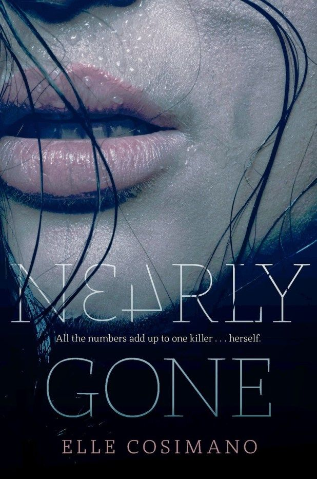 Nearly Gone Series by Elle Cosimano | Books | Gone series