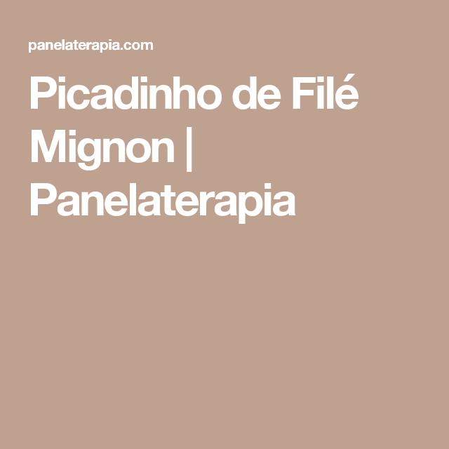 Picadinho de Filé Mignon  |   Panelaterapia