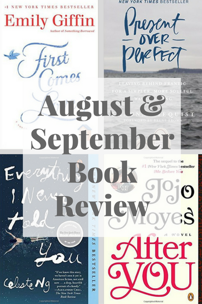 Book Review: First Comes Love, Present Over Perfect, Everything I Never Told You, After You