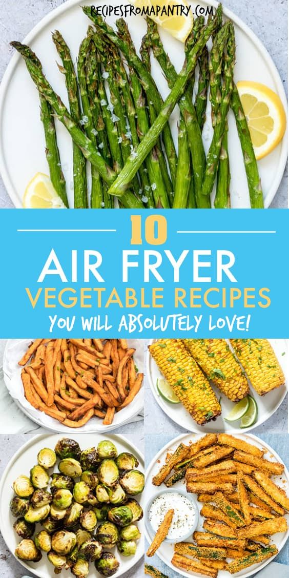 10 Amazing Air Fryer Vegetables Recipes - Recipes From A Pantry