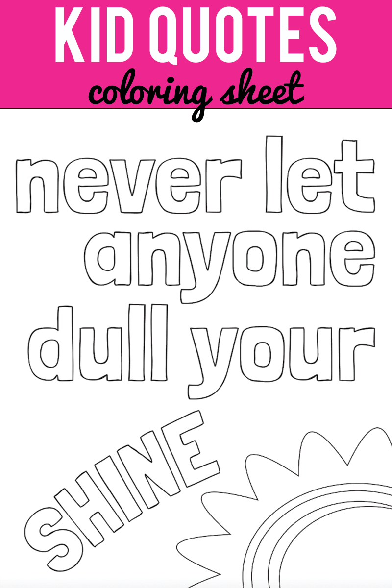 Kid Quote Coloring Pages Quotes For Kids Free Printable Quotes