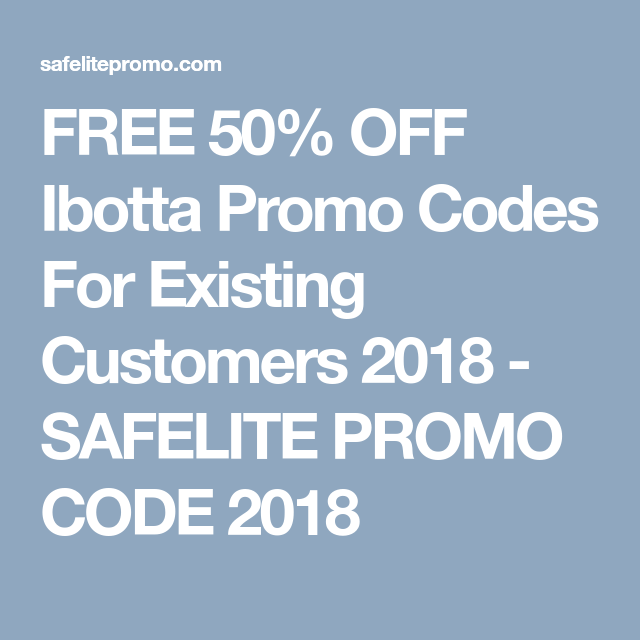 FREE 50% OFF Ibotta Promo Codes For Existing Customers 2018