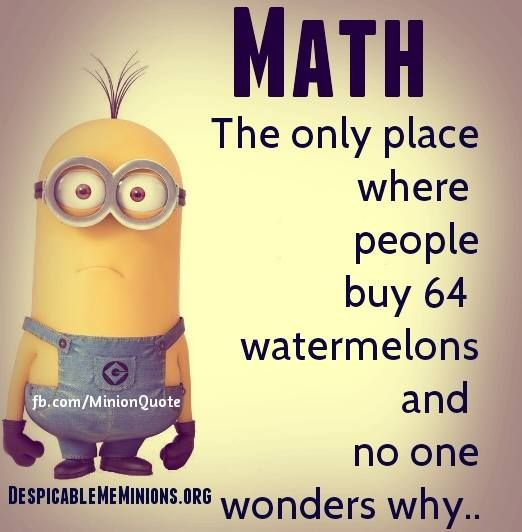 Funny Minion Quotes About School: Minion Quote Math - Minion Quotes