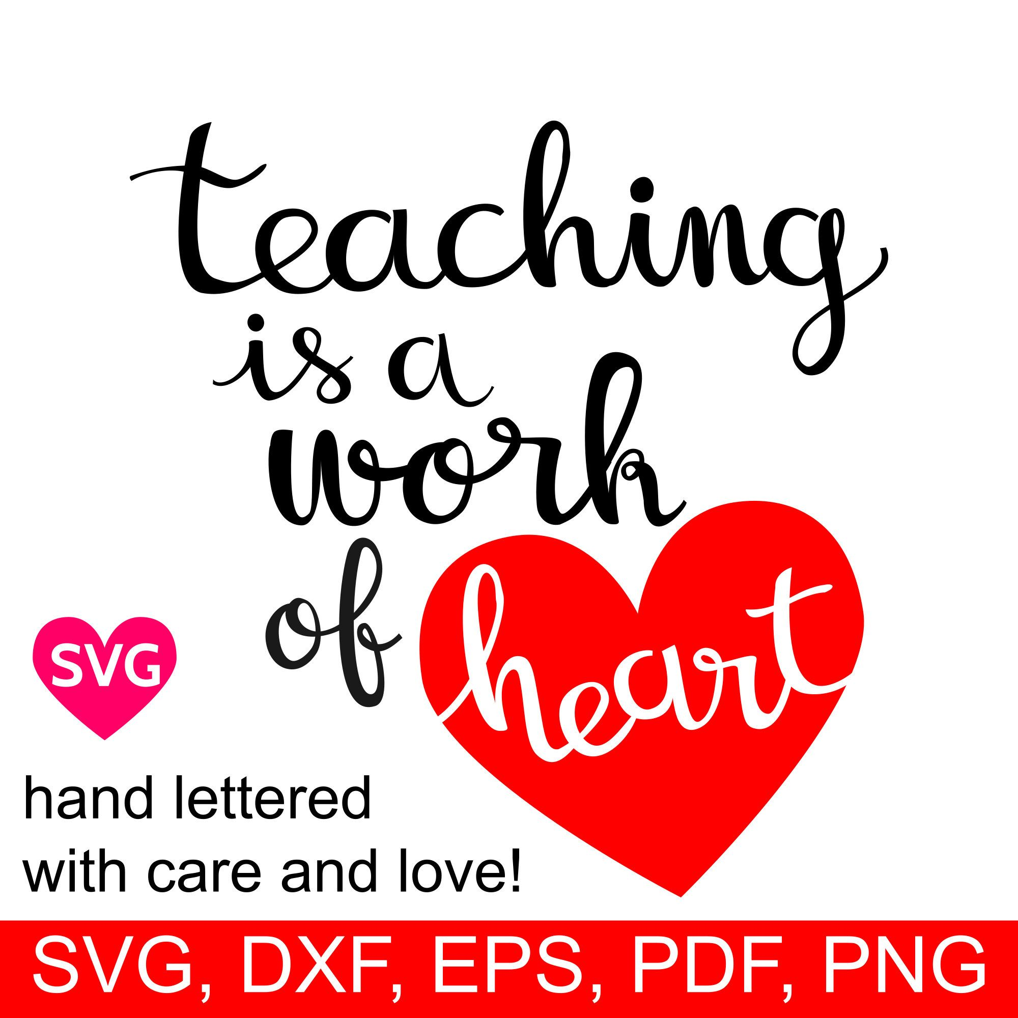 Teacher SVG Teaching is a work of heart SVG file for