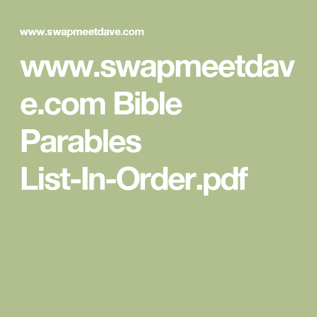 www.swapmeetdave.com Bible Parables List-In-Order.pdf ...