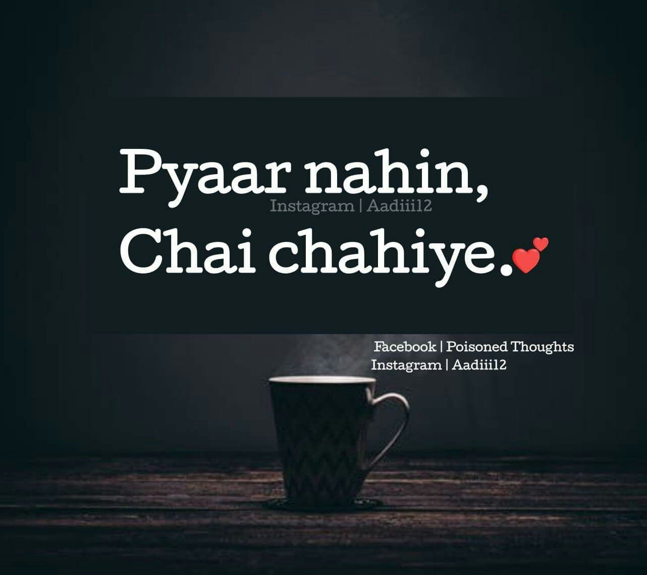 Sirf Chai Tea Lover Quotes Chai Quotes Tea Quotes