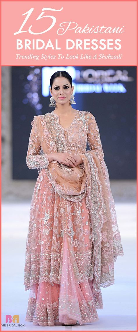 Pakistani Bridal Dresses: 15 Trending Styles To Look Like A Shehzadi ...