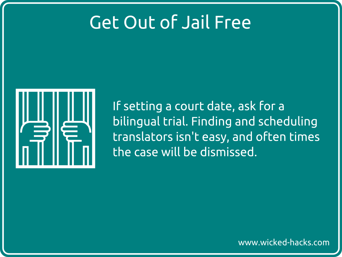 Get out of jail free or settle out of court with this hack.