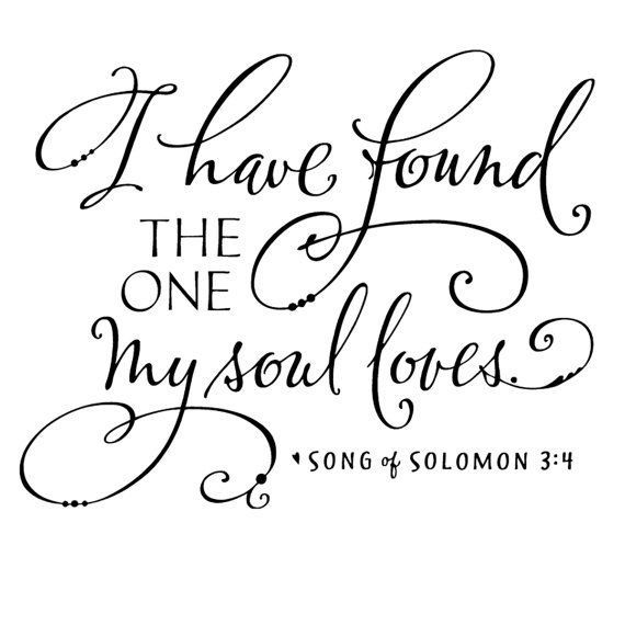 I Have Found the One Whom My Soul Loves svg Dxf Eps #0415 Png Svg sign for above the bed Jpg wedding svg