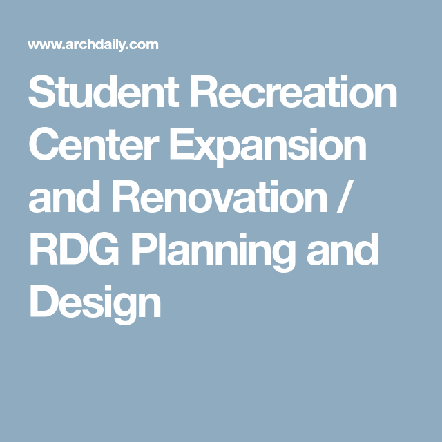 Student Recreation Center Expansion And Renovation Rdg Planning