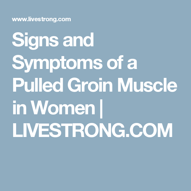 Signs and Symptoms of a Pulled Groin Muscle in Women | LIVESTRONG.COM