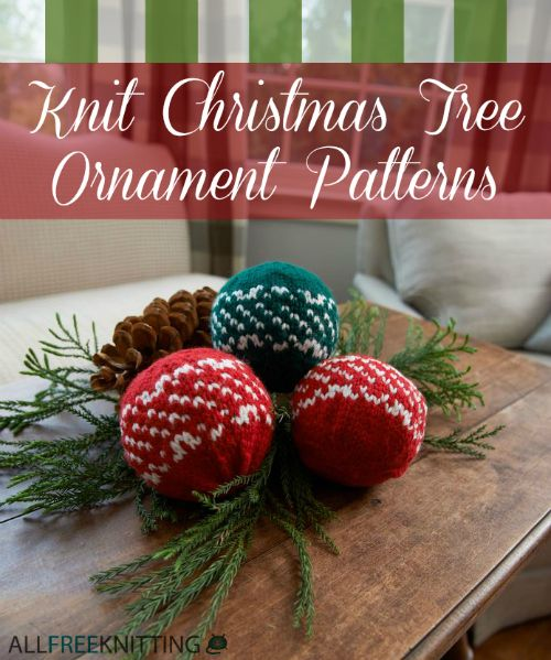 Knitted Decorations: 27+ Knit Christmas Tree Ornament Patterns