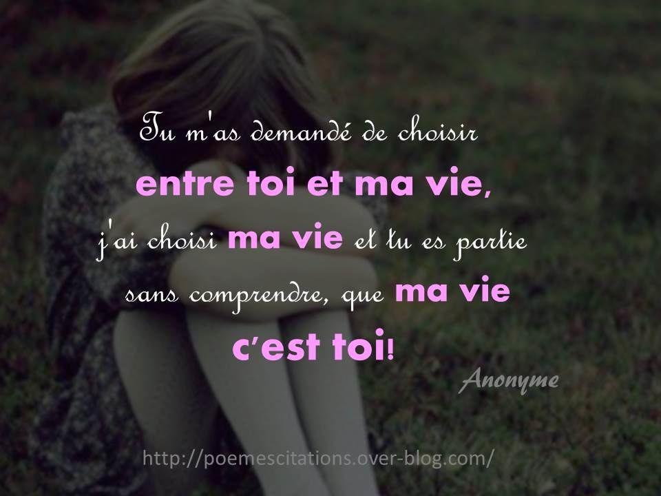Tu Mas Demandé De Choisir Entre Toi Et Ma Vie Poeme Et