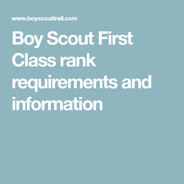 Boy Scout First Class Rank Requirements And Information Boy Scouts