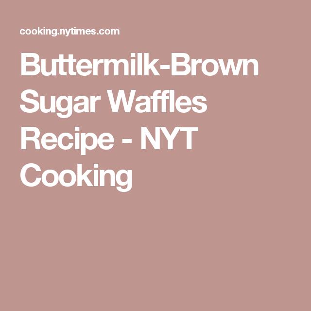 Buttermilk Brown Sugar Waffles Recipe Recipe Gruyere Recipe Recipes Cabbage Soup