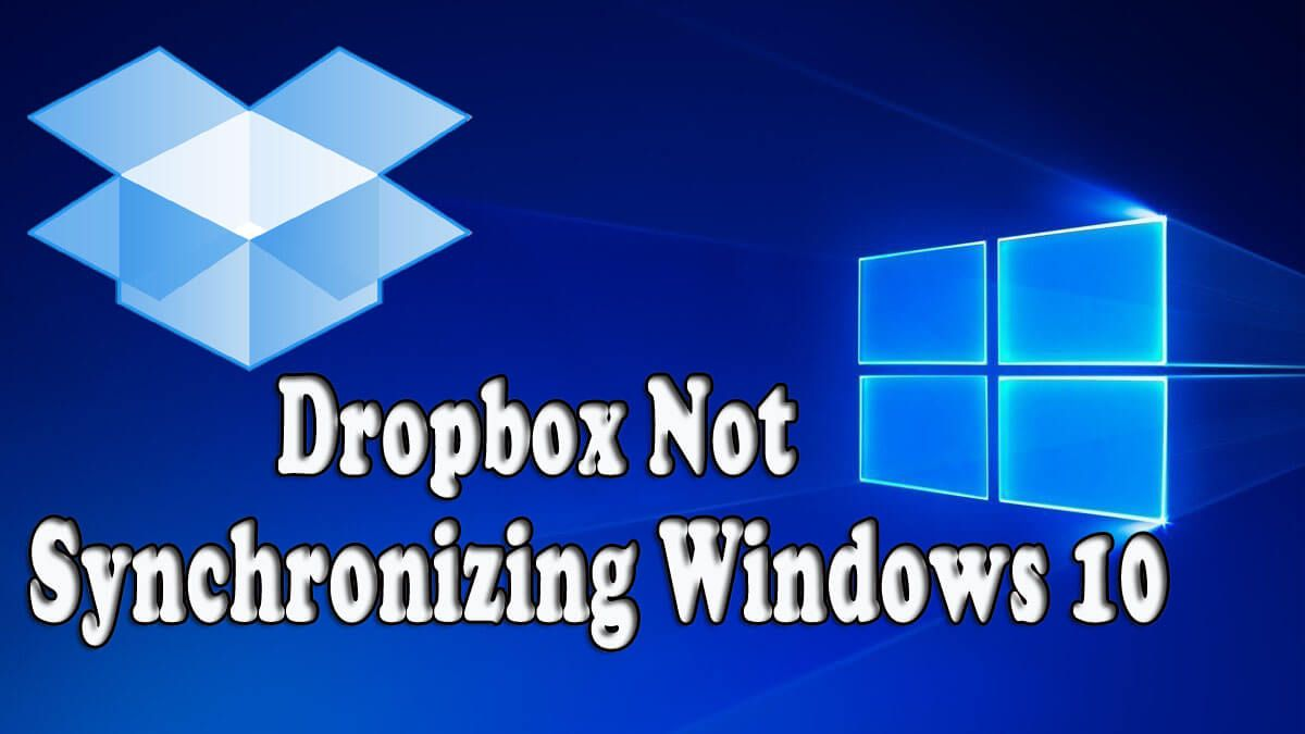 "Top 10 Solutions on ""How to Fix Dropbox not synchronizing"