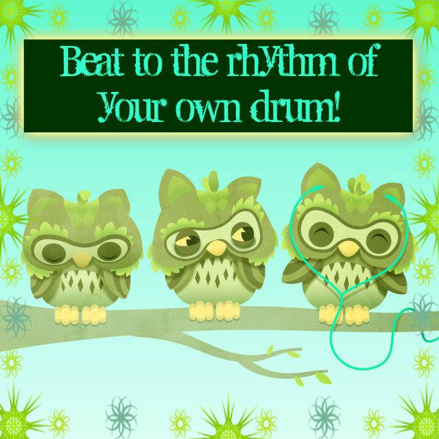 Beat to the rhythm of your own drum music quote life life quote inspirational quote inspiring quote owl wisdom quote