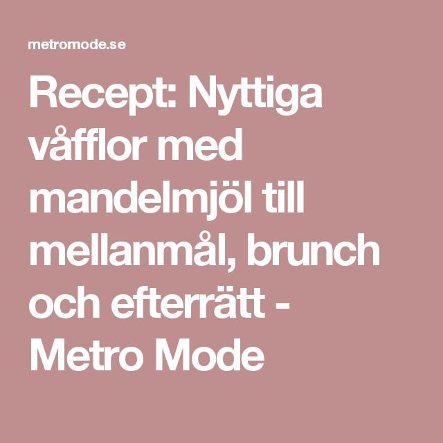 Recept: Nyttiga våfflor med mandelmjöl till mellanmål, brunch och efterrätt - Metro Mode