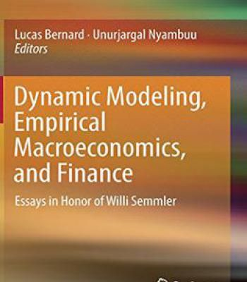 dynamic modeling empirical macroeconomics and finance essays in  dynamic modeling empirical macroeconomics and finance essays in honor of willi semmler pdf