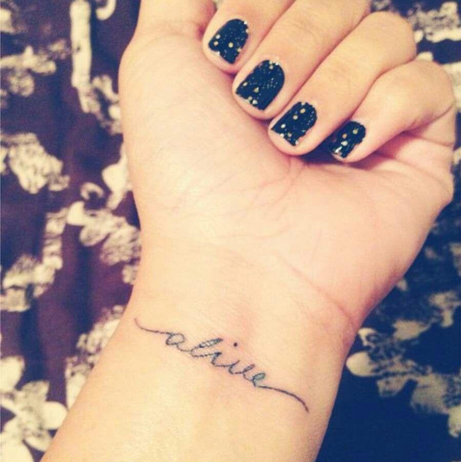 Alive Tattoo Wrist Tattoos Quotes Small Tattoos Alive Tattoo