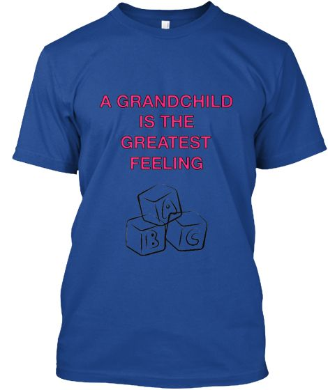 A GRANDCHILD IS THE GREATEST FEELING