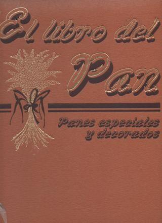 Para Elaborar Con La Panificadora Masas Y Panes Sencillos Aromatizados Dulces Bizcochos Y Mucho Más Pan Bread Books New Books