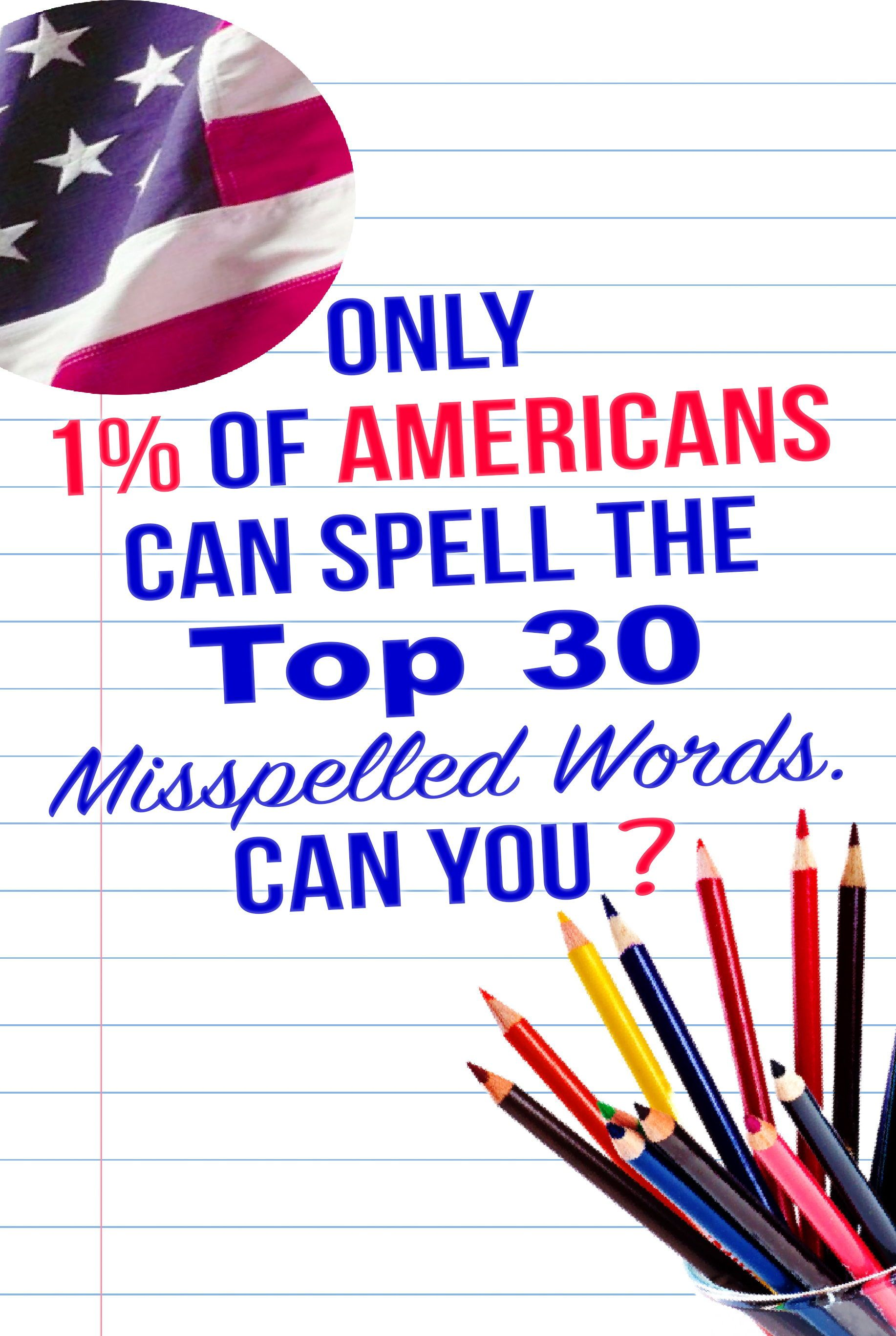 Only 1 Of Americans Can Spell The Top 30 Misspelled Words