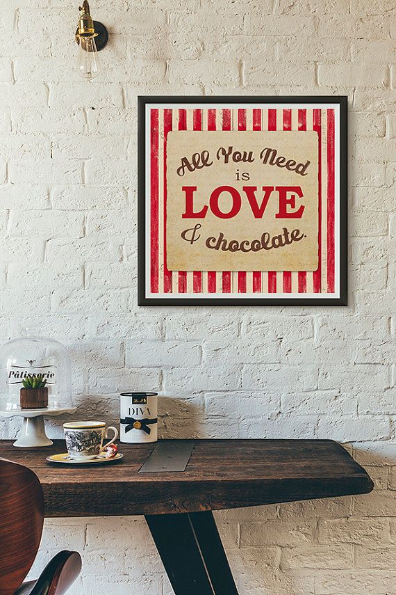 All you Need is Love & Chocolate Typography Print by ValeriePullam