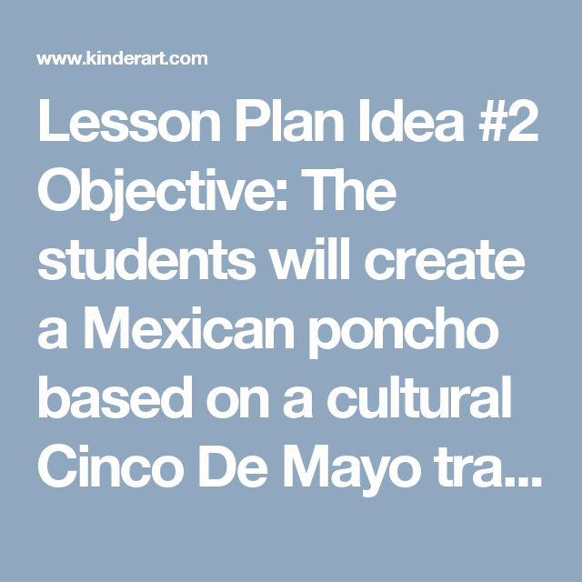 lesson plan idea 2 objective the students will create a mexican