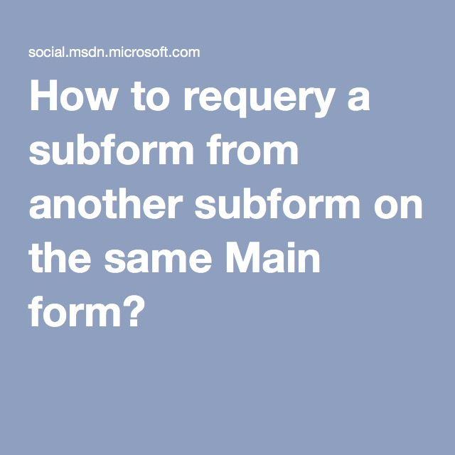 How to requery a subform from another subform on the same Main form