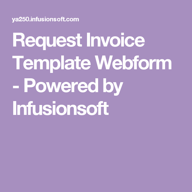 Request Invoice Template Webform Powered By Infusionsoft Invoice Template Infusionsoft Power