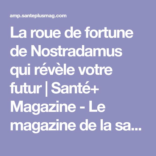 La Roue De Fortune De Nostradamus Qui Revele Votre Futur Magazine De La Sante Roue Fortune