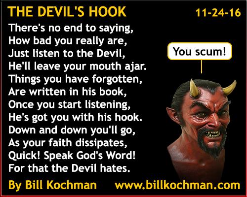 The Devil's Hook -- a poem by Bill Kochman - http://www.billkochman.com/Blog/2016/11/24/the-devils-hook-a-poem-by-bill-kochman/