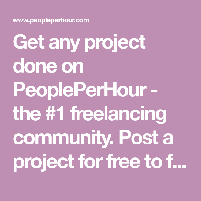Get Any Project Done On Peopleperhour The 1 Freelancing
