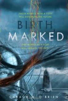 Birthmarked (Birthmarked Trilogy) - Caragh M. O', Brien
