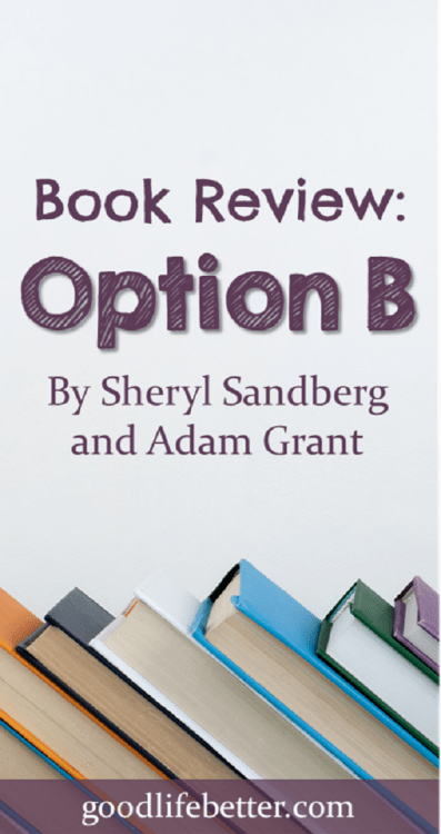 Book Review: Option B | Good Life  Better  | Book review
