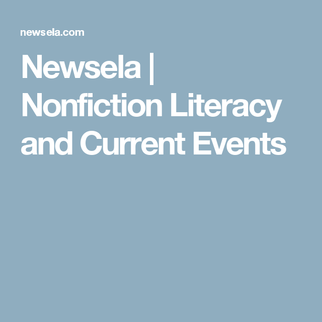 Newsela | Nonfiction Literacy and Current Events