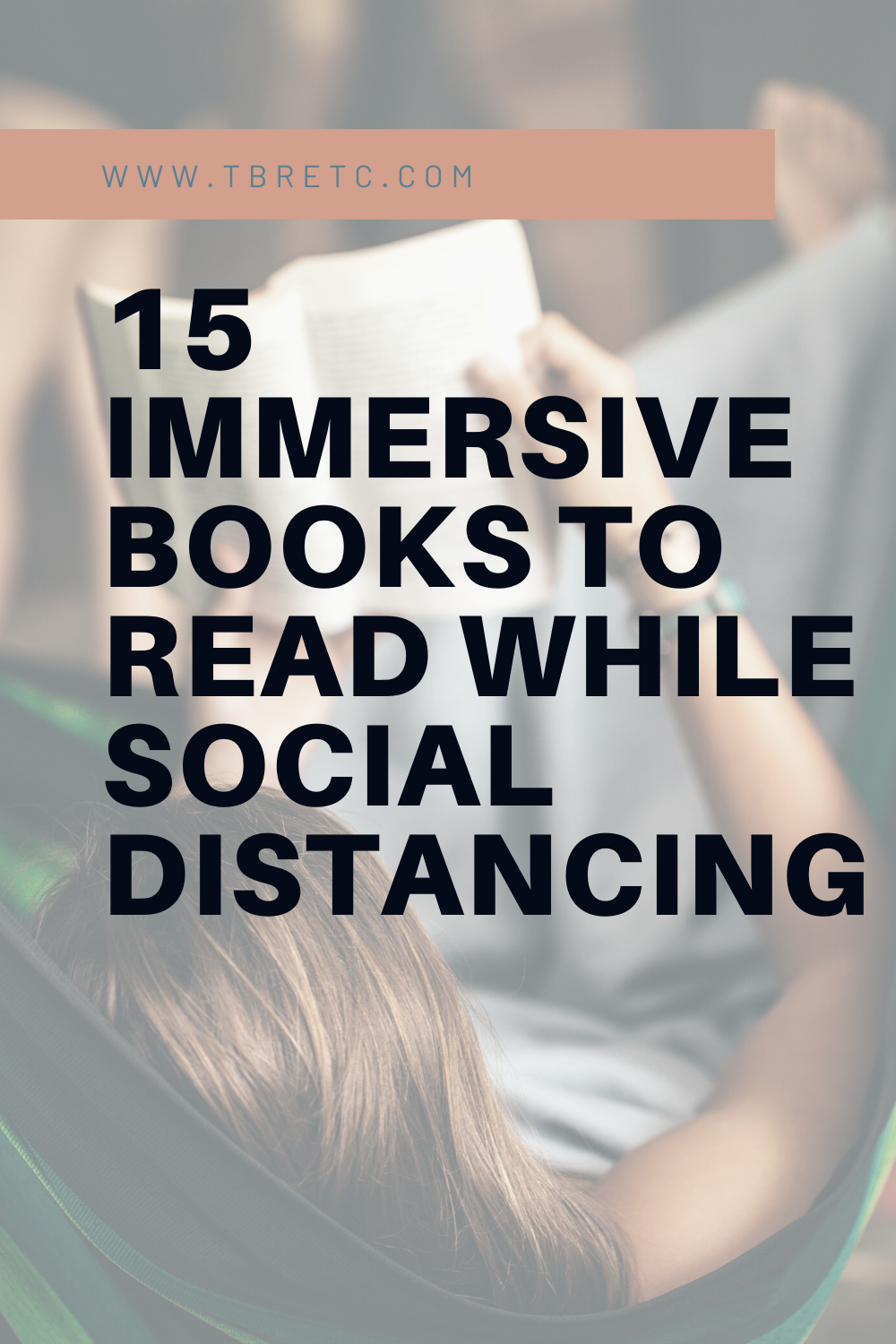 15 Immersive Books to Read While Social Distancing — TBR, etc.