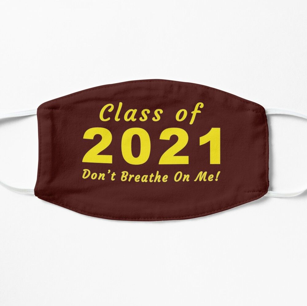 School or college class of 2021 dont breathe on me