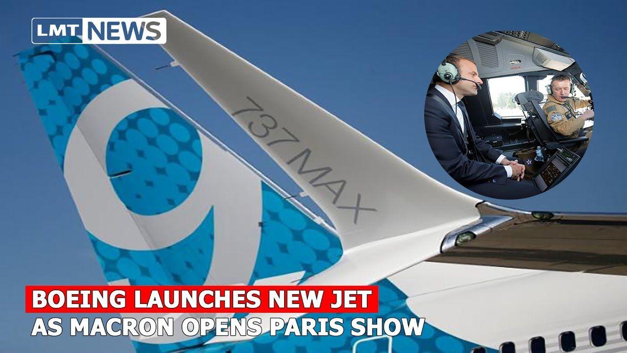 Boeing launches new jet as Macron opens Paris show LMT News